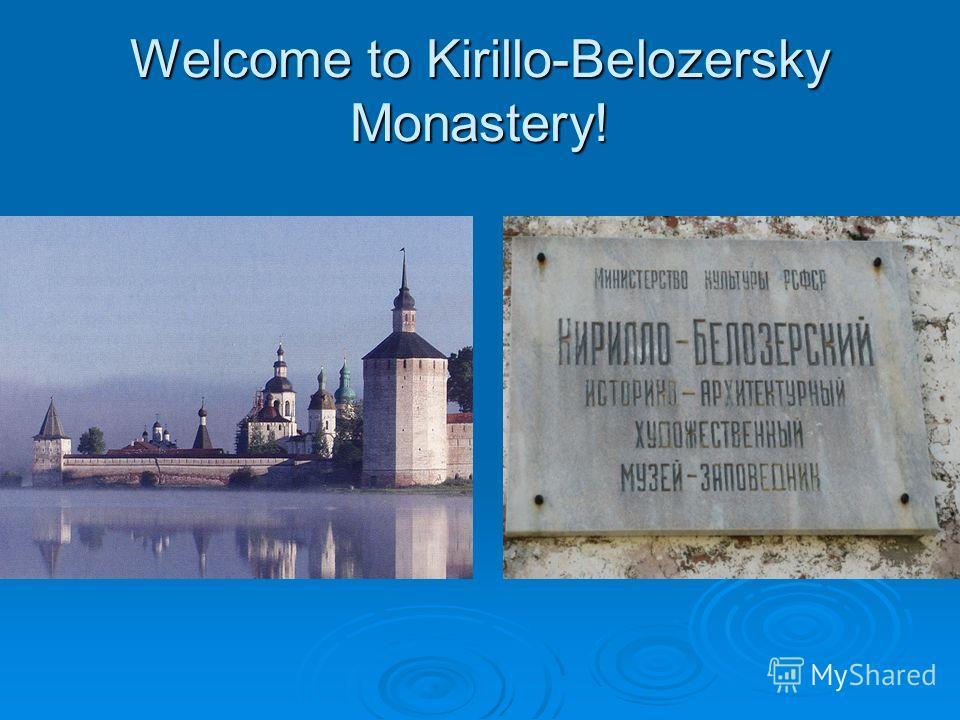 Welcome to Kirillo-Belozersky Monastery!