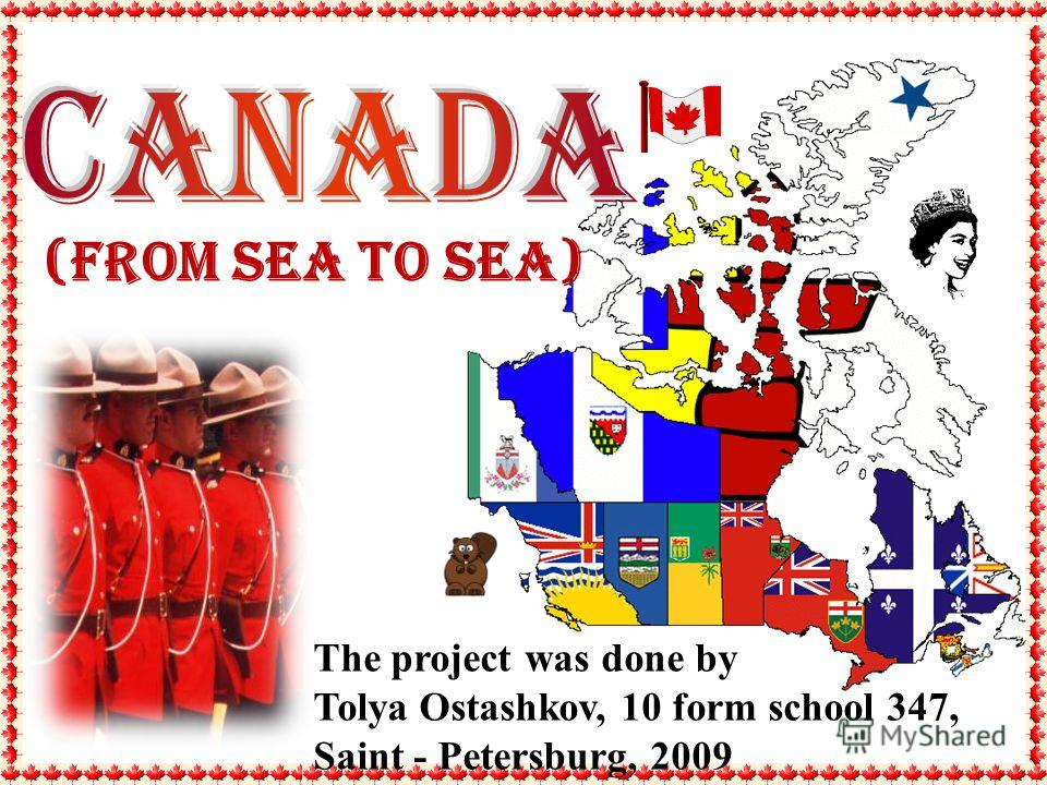 The project was done by Tolya Ostashkov, 10 form school 347, Saint - Petersburg, 2009 (from Sea to Sea)