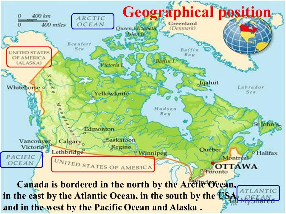 Geographical position Canada is bordered in the north by the Arctic Ocean, in the east by the Atlantic Ocean, in the south by the USA and in the west by the Pacific Ocean and Alaska.