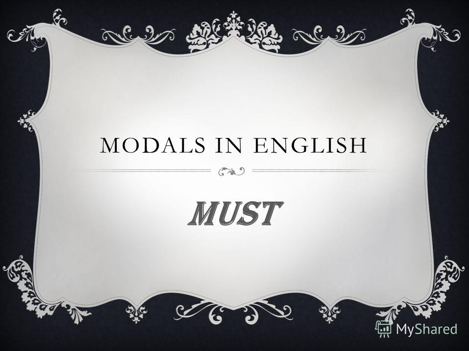 MODALS IN ENGLISH MUST