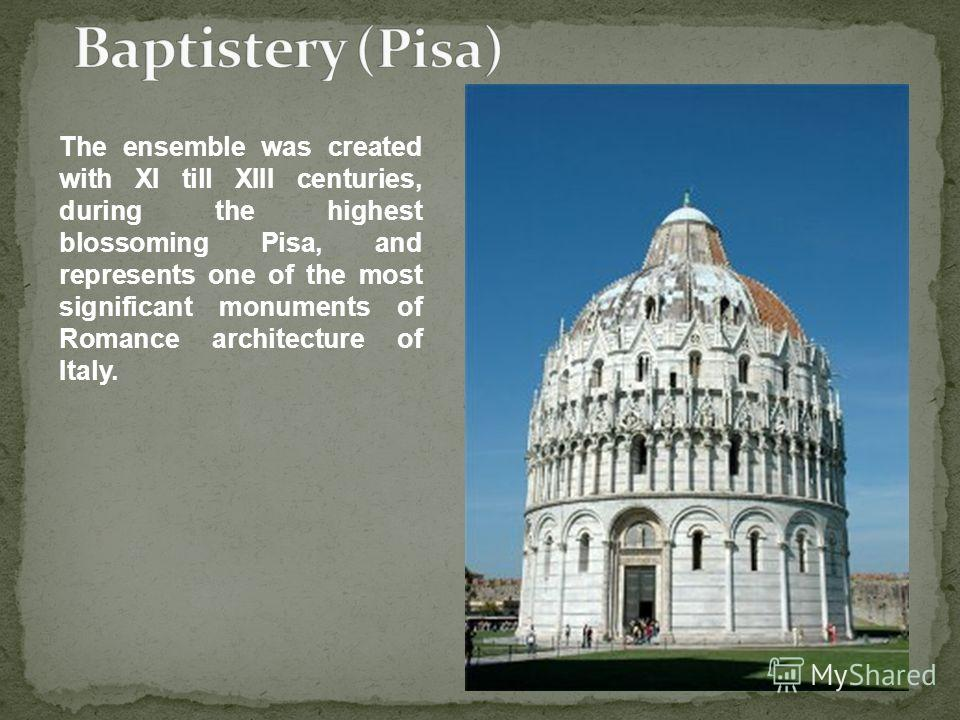 The ensemble was created with XI till XIII centuries, during the highest blossoming Pisa, and represents one of the most significant monuments of Romance architecture of Italy.