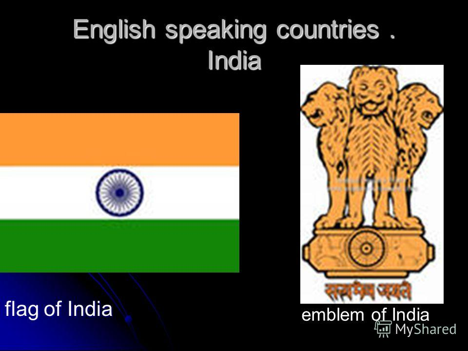 English speaking countries. India flag of India emblem of India