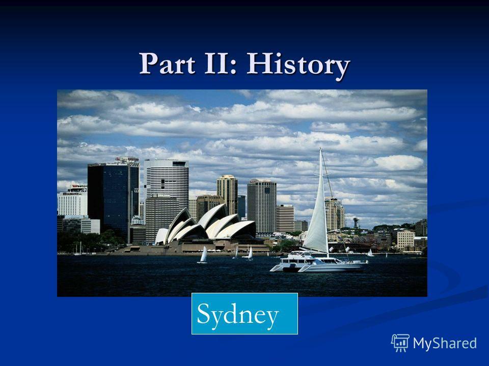 Part II: History Sydney