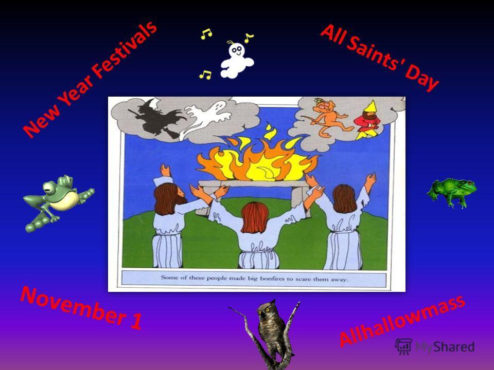 New Year Festivals November 1 All Saints' Day Allhallowmass