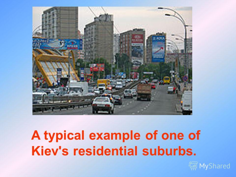A typical example of one of Kiev's residential suburbs.