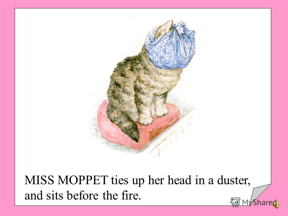 THE Mouse watches Miss Moppet from the top of the cupboard.