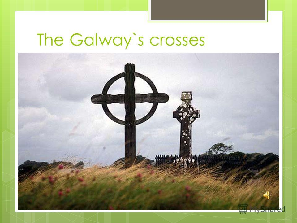 The Galway`s crosses
