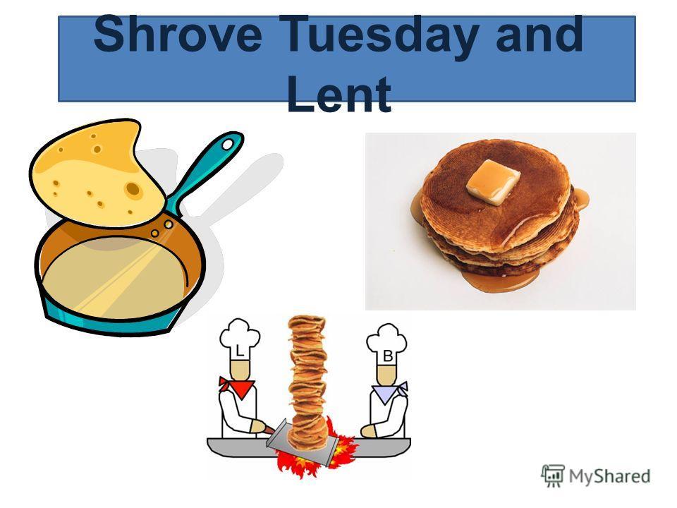 Shrove Tuesday and Lent
