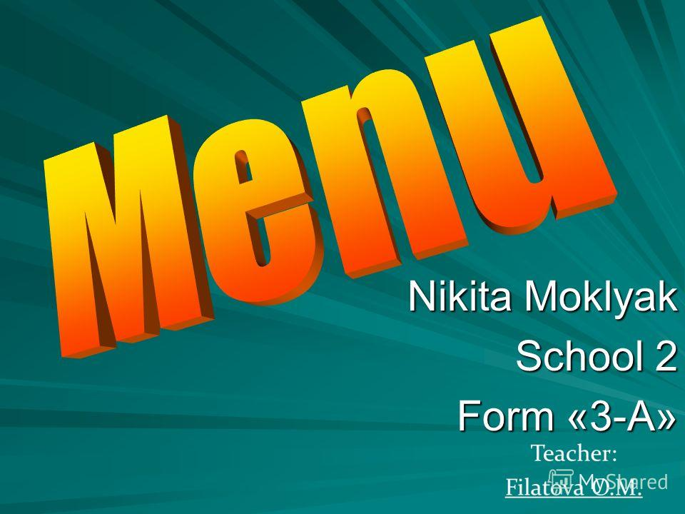 Nikita Moklyak School 2 School 2 Form «3-A» Form «3-A»
