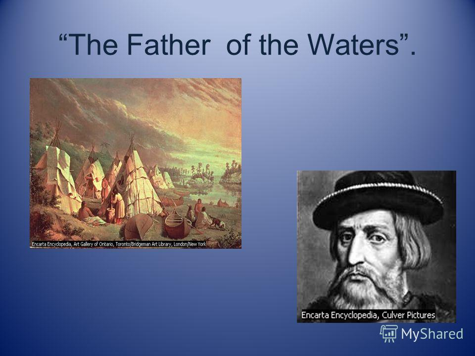 The Father of the Waters.