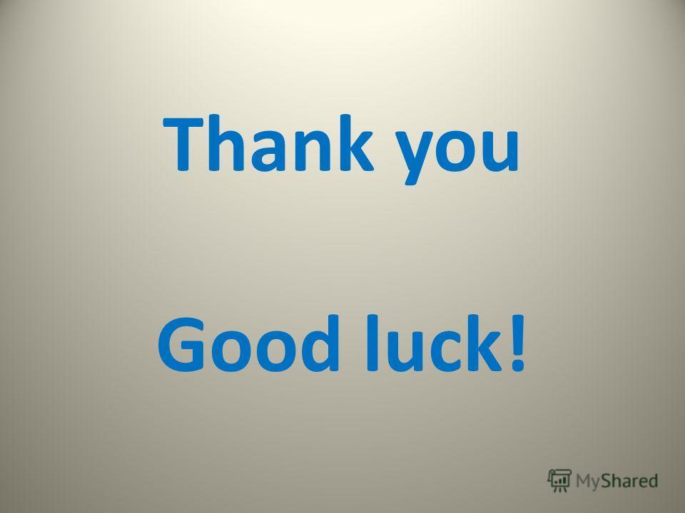 Thank you Good luck!