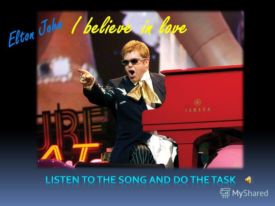 I believein love Elton John