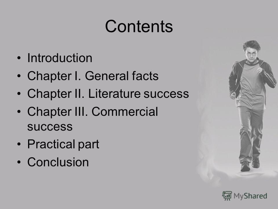 Contents Introduction Chapter I. General facts Chapter II. Literature success Chapter III. Commercial success Practical part Conclusion
