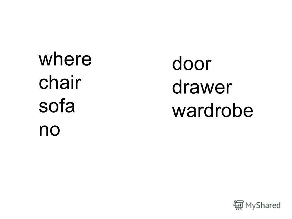 where chair sofa no door drawer wardrobe