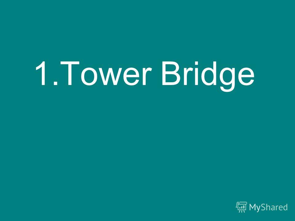 1.Tower Bridge
