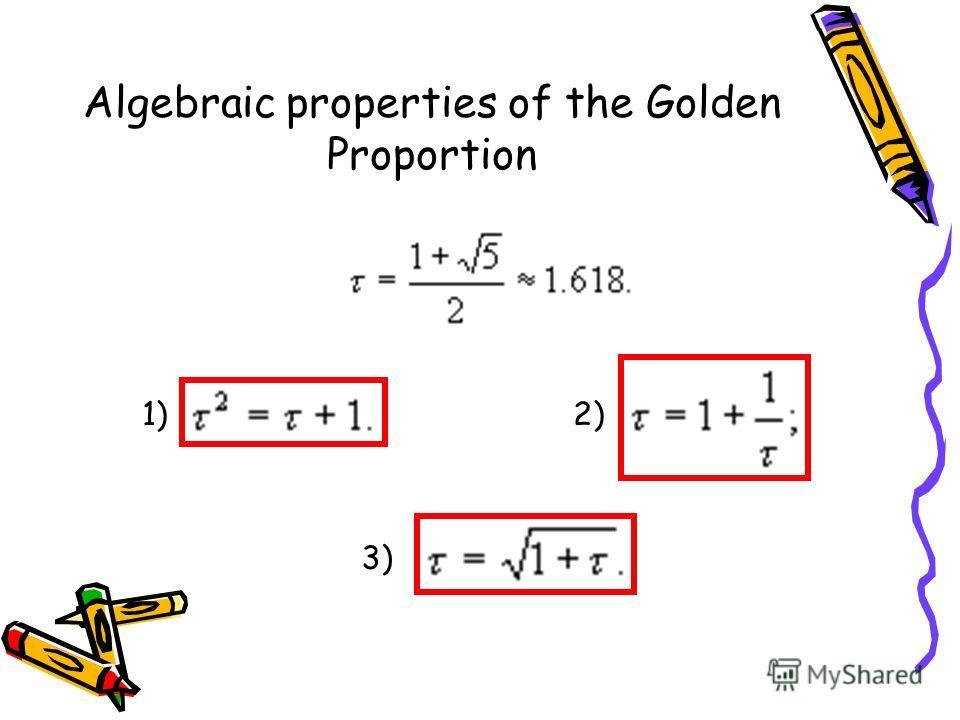 Algebraic properties of the Golden Proportion 1)2) 3)
