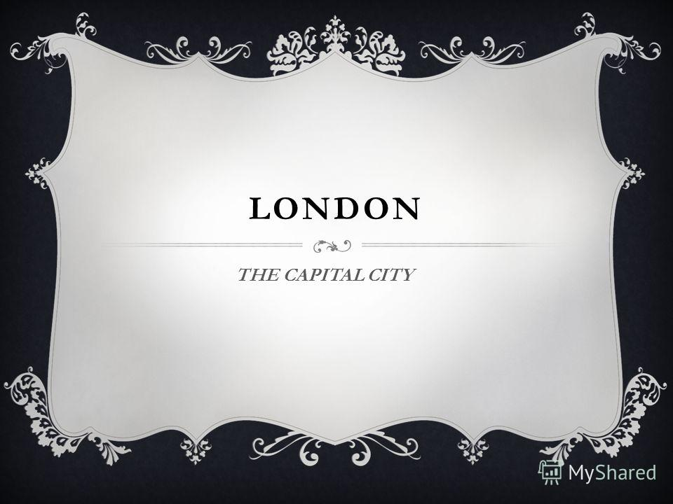 LONDON THE CAPITAL CITY