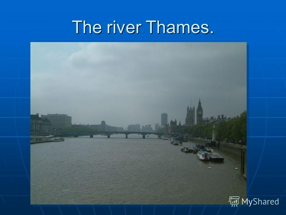 The river Thames.