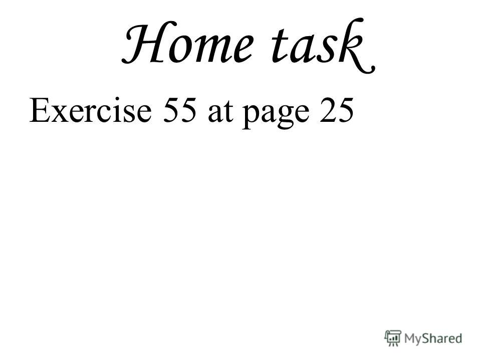 Home task Exercise 55 at page 25