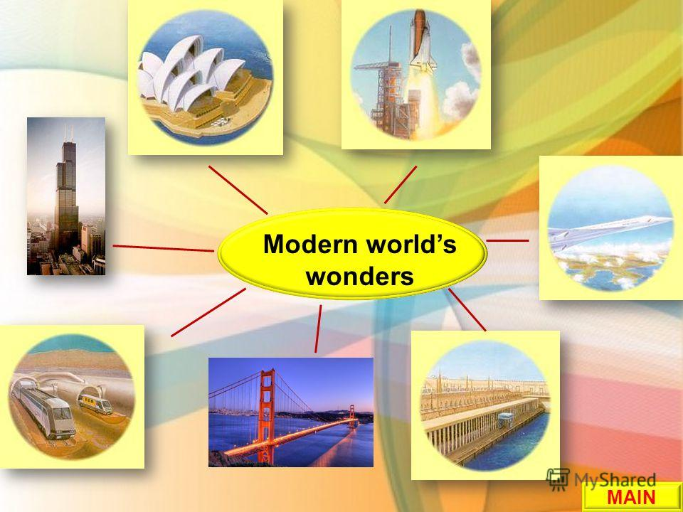 Modern worlds wonders MAIN