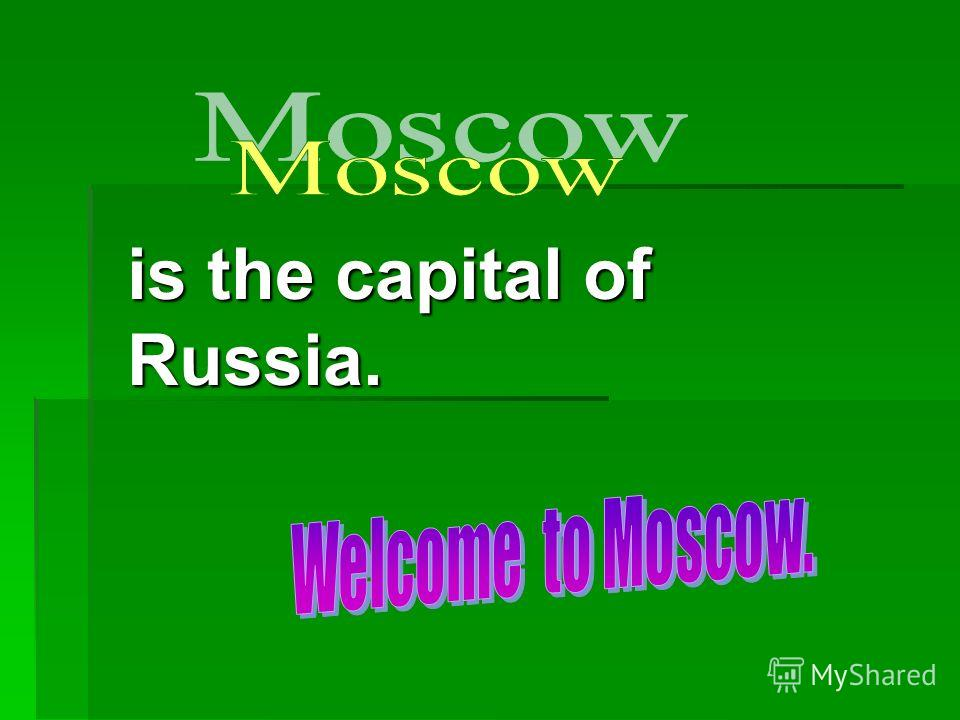 is the capital of Russia.