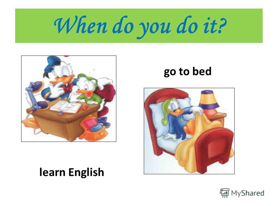 When do you do it? learn English go to bed