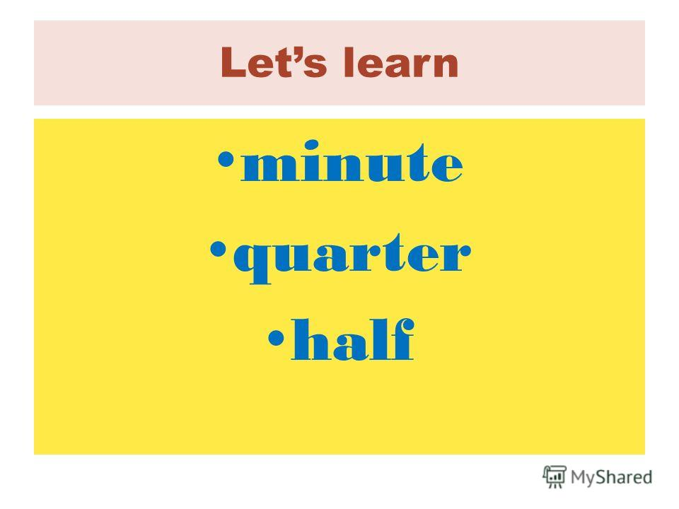 Lets learn minute quarter half