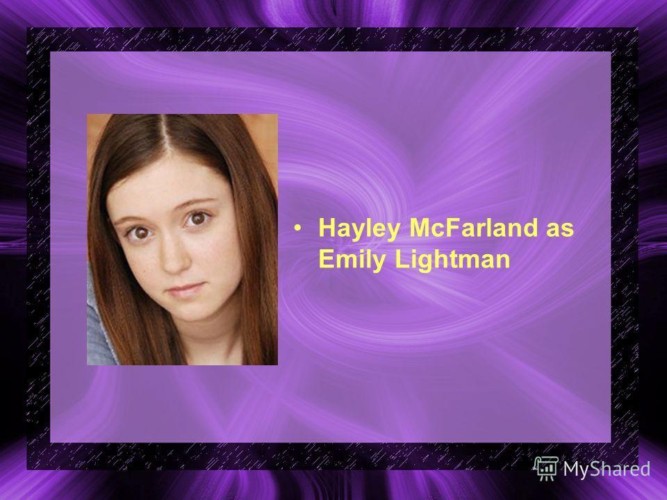 Hayley McFarland as Emily Lightman