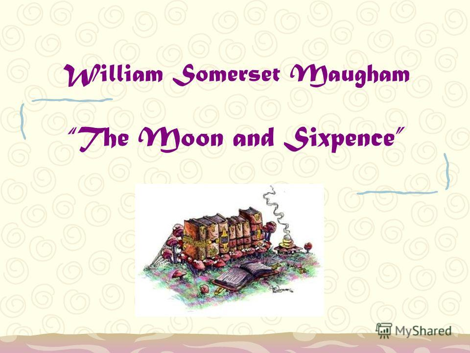 the moon and sixpence summary The moon and sixpence by w somerset maugham reviewed in the guardian,  may 2 1919.