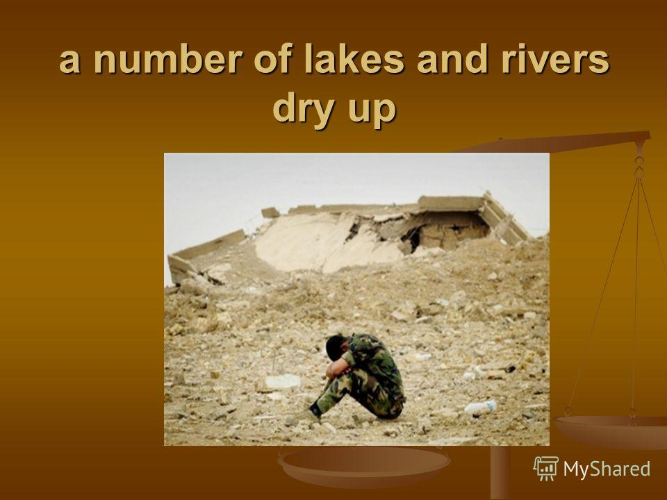 a number of lakes and rivers dry up