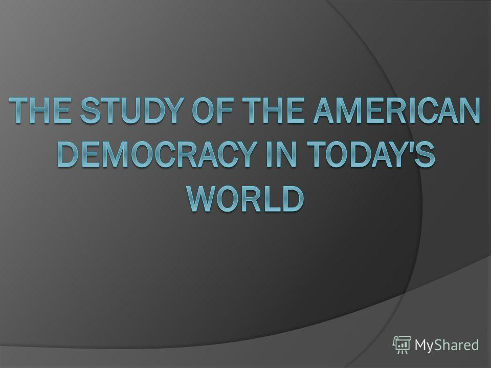 A study of democracy