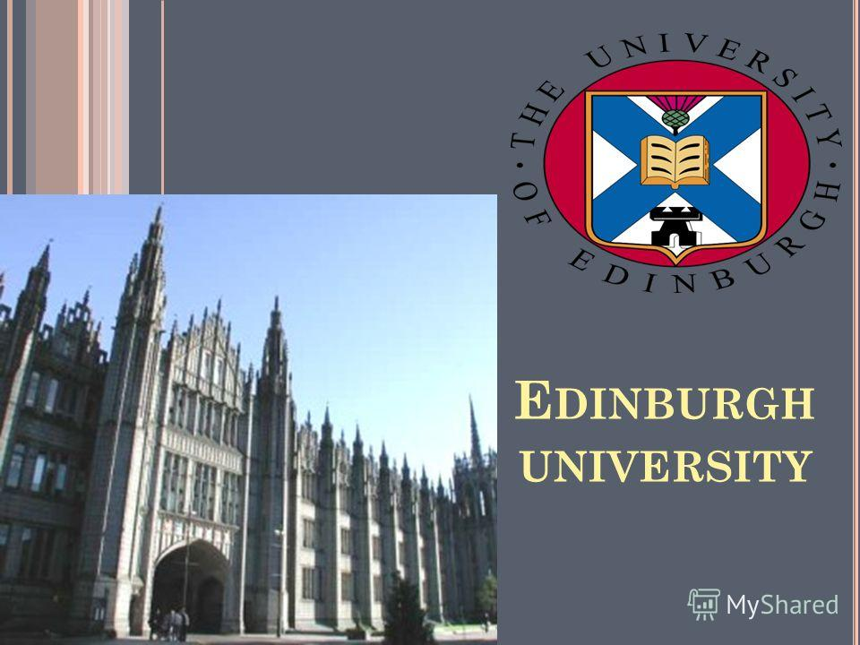 E DINBURGH UNIVERSITY