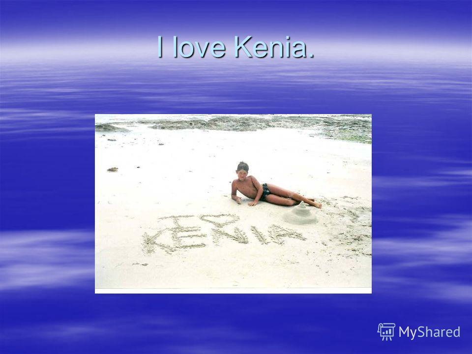 I love Kenia.