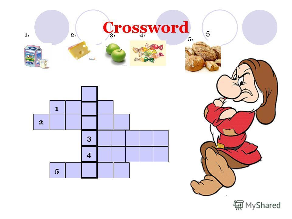 Crossword 1. 2. 3. 4. 5 5. 4 3 1 2 5