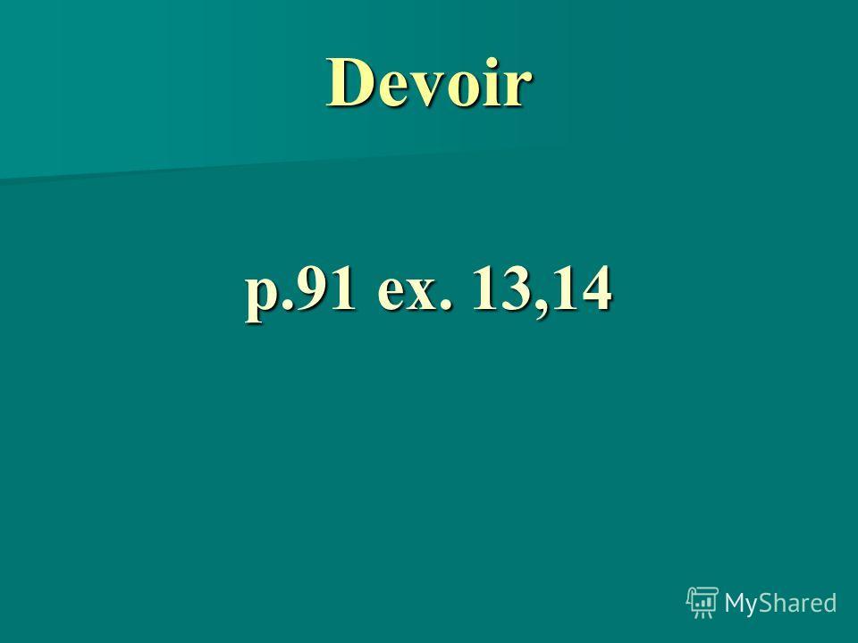 Devoir p.91 ex. 13,14