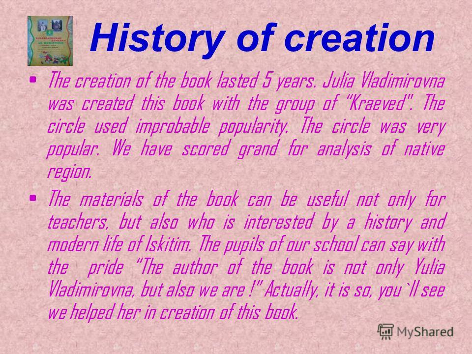 The creation of the book lasted 5 years. Julia Vladimirovna was created this book with the group of Kraeved