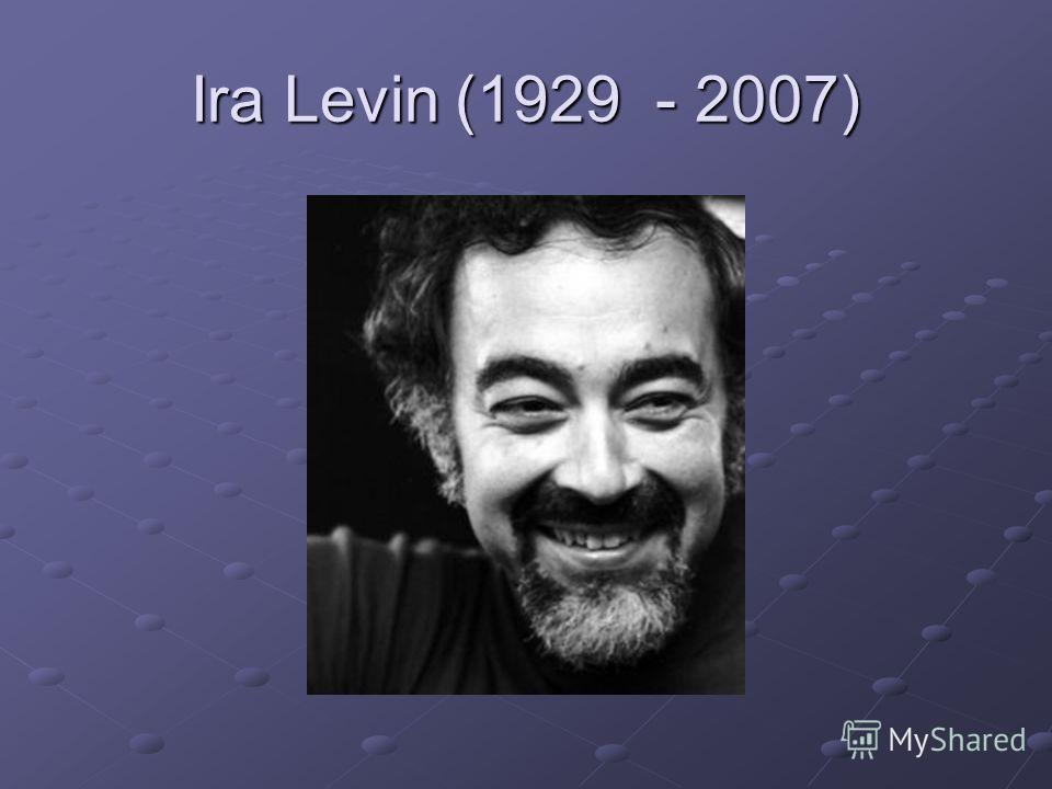 Ira Levin (1929 - 2007)