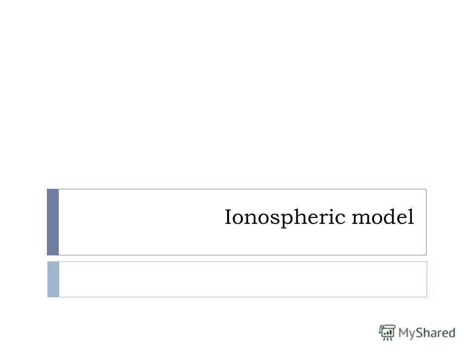 Ionospheric model