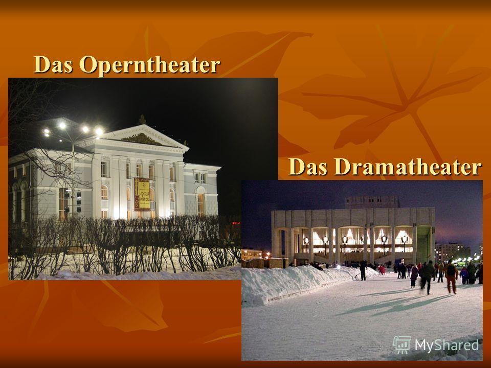 Das Operntheater Das Dramatheater