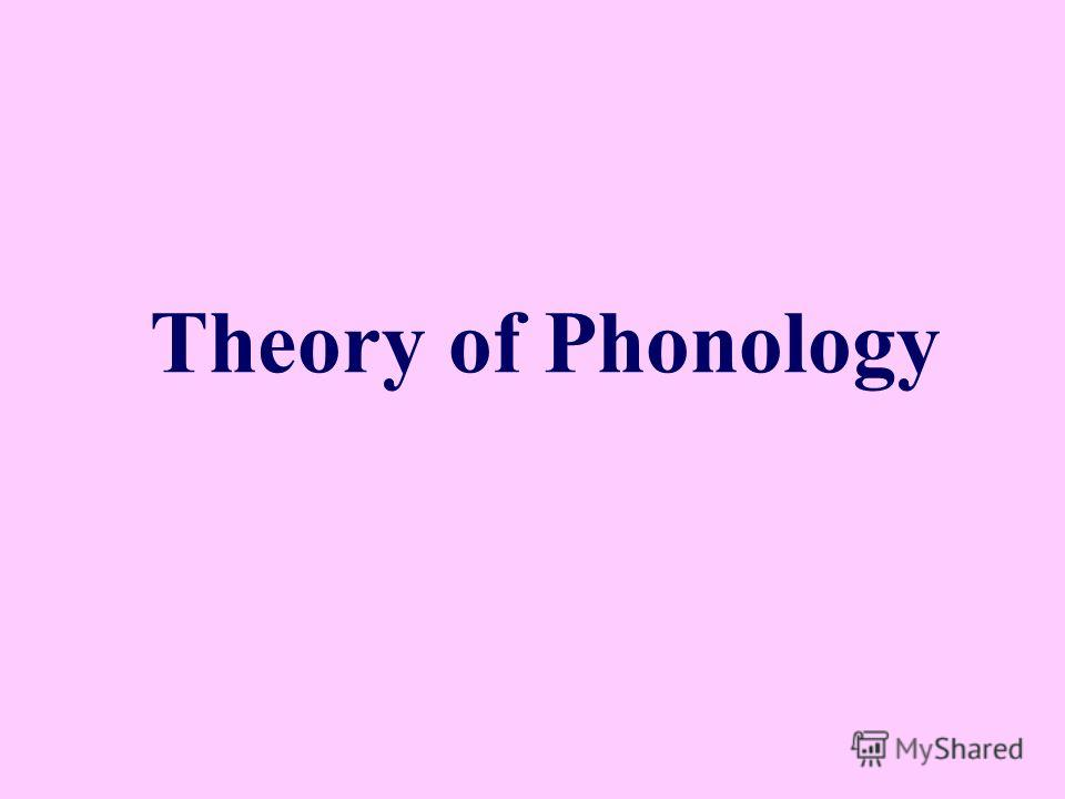 Theory of Phonology