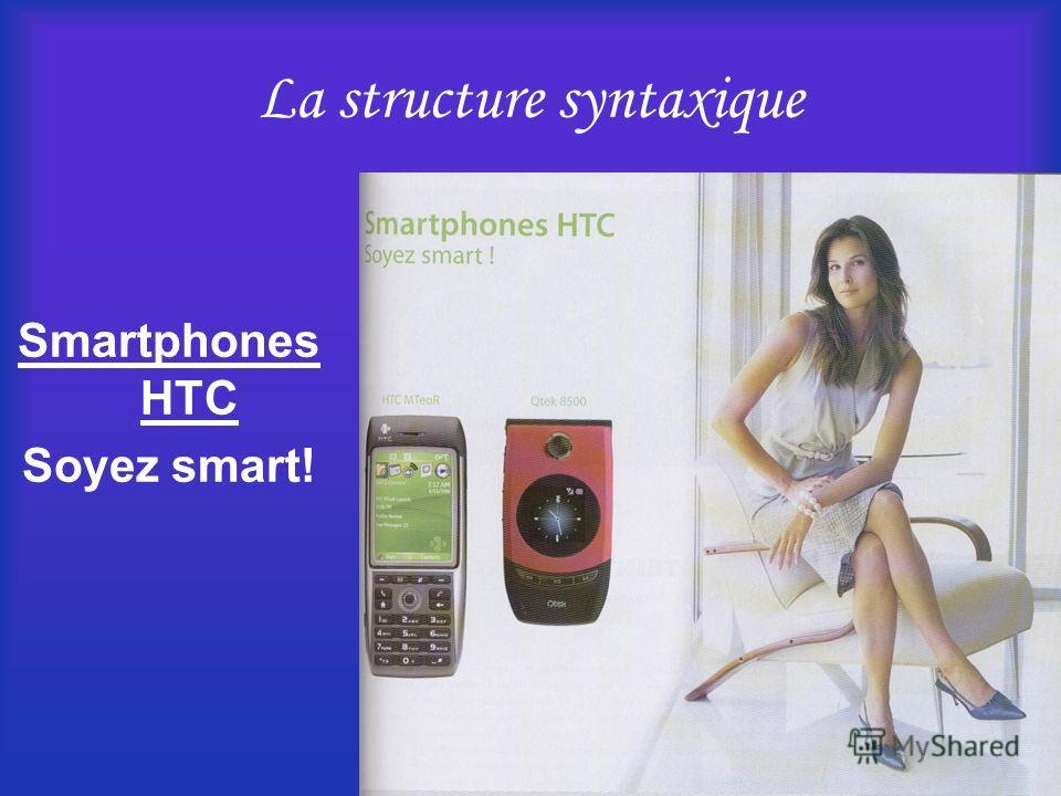 La structure syntaxique Smartphones HTC Soyez smart!