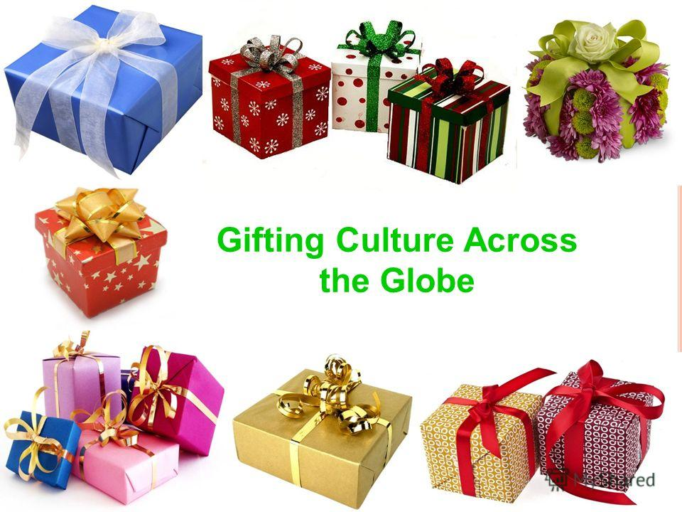 Gifting Culture Across the Globe