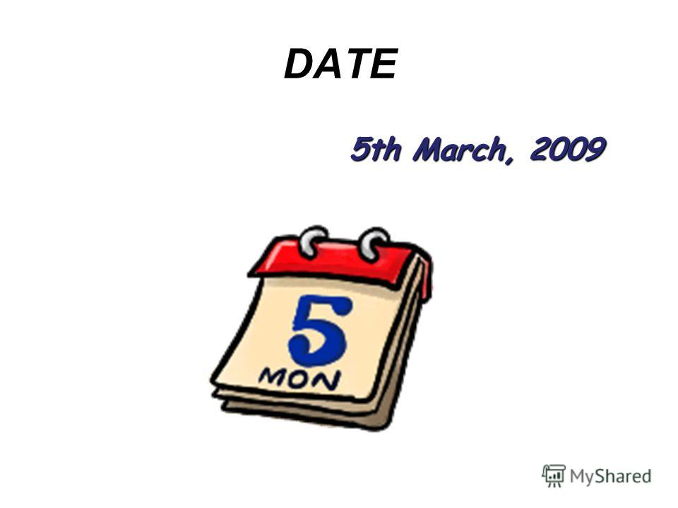 DATE 5th March, 2009