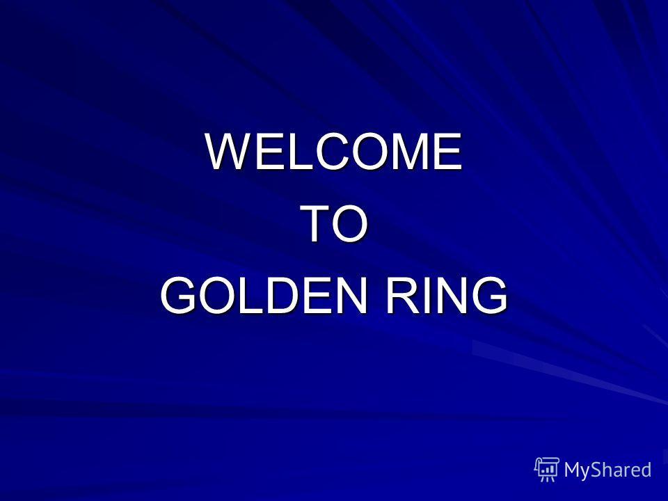 WELCOMETO GOLDEN RING