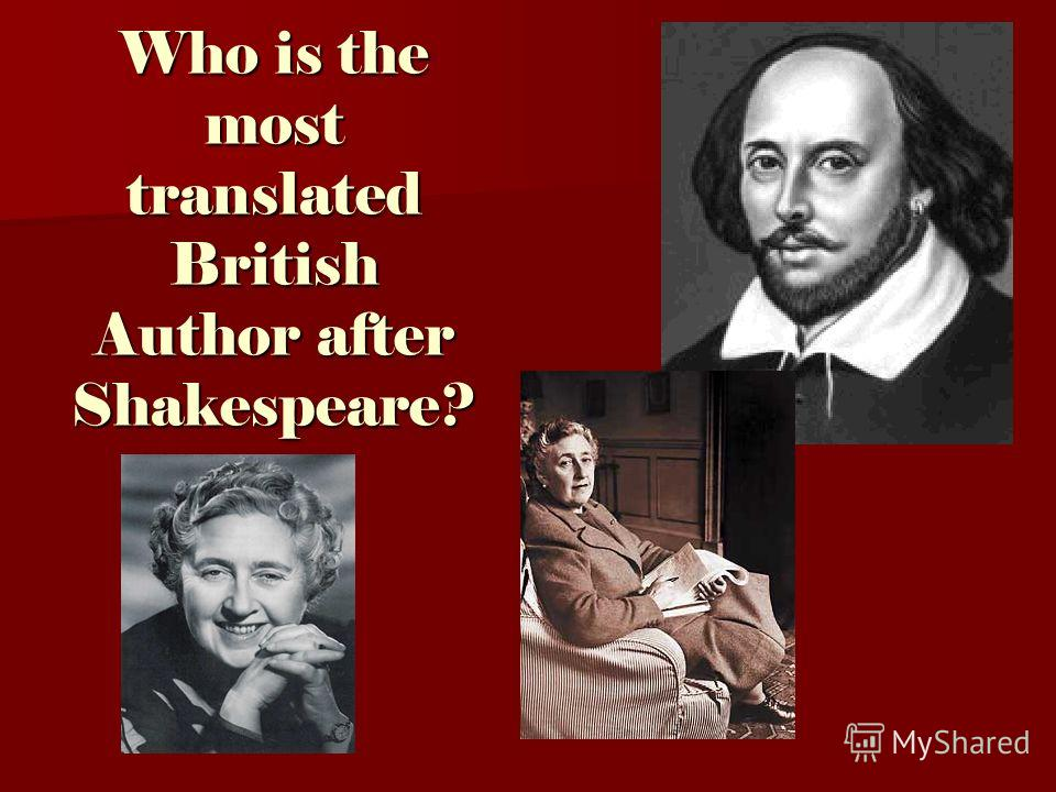Who is the most translated British Author after Shakespeare?