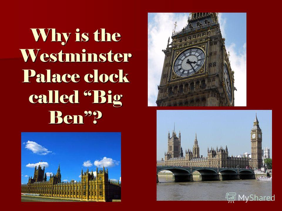 Why is the Westminster Palace clock called Big Ben?