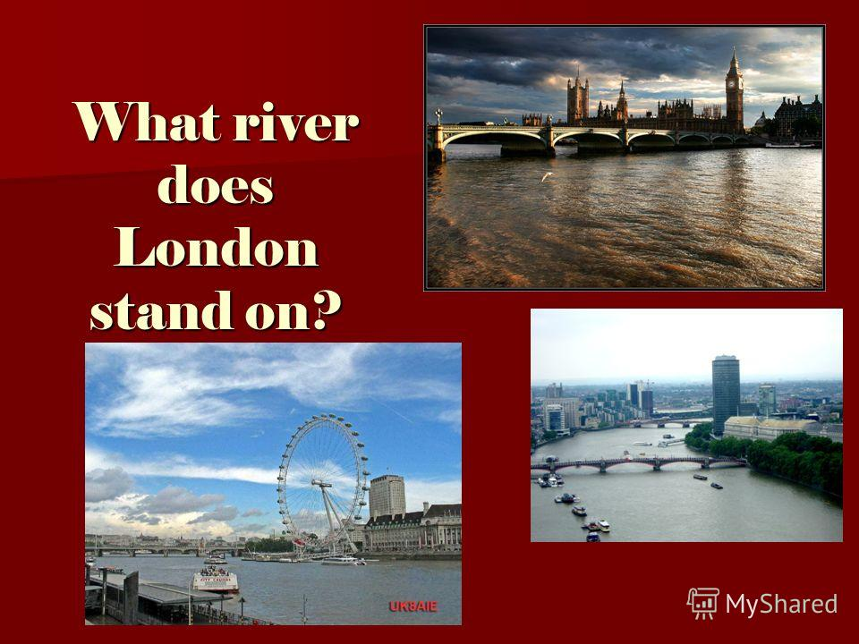 What river does London stand on?