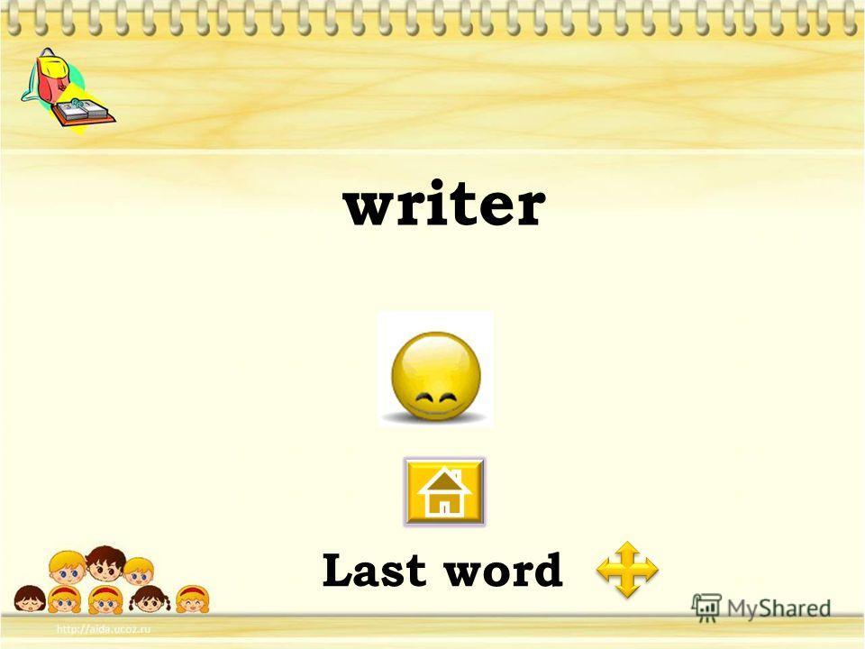 writer Last word
