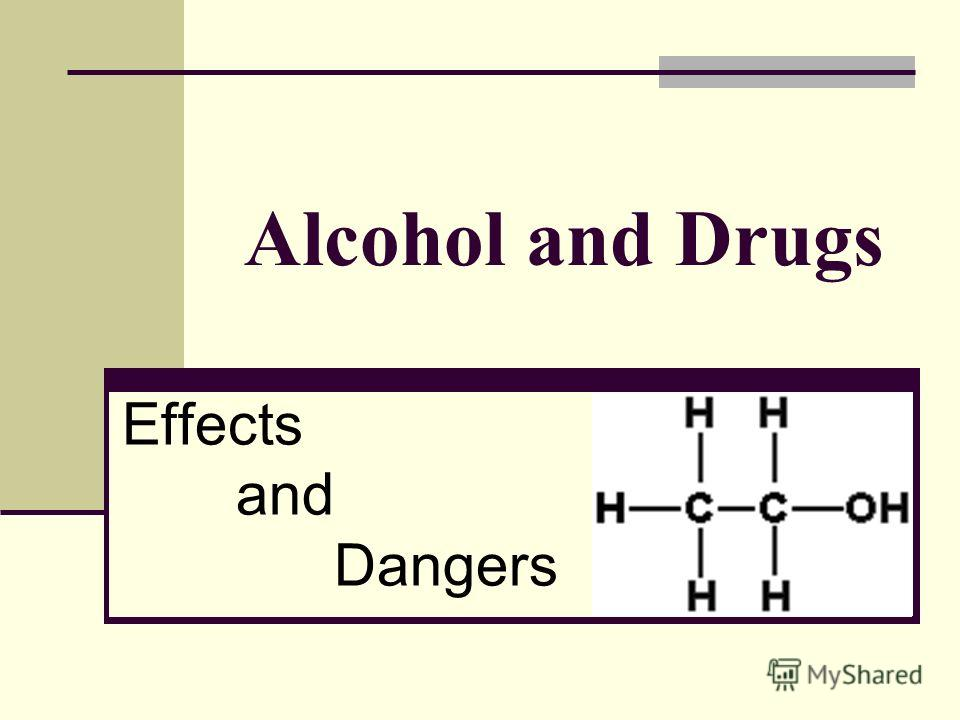 Alcohol and Drugs Effects and Dangers