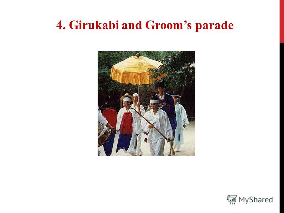 4. Girukabi and Grooms parade